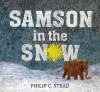 Samson in the Snow - Philip C. Stead