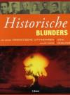 Historische Blunders: De Meest Dramatische Uitvindingen aller Tijden - Eric Chaline, Inge Pieters