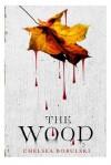The Wood - Chelsea Bobulski