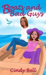 Boats and Bad Guys (Dune House Cozy Mystery Series Book 2) - Cindy Bell