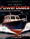All About Powerboats: Understanding Design and Performance - Roger Marshall
