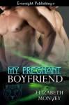 My Pregnant Boyfriend - Elizabeth Monvey