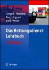 Das Rettungsdienst-Lehrbuch - Bodo Gorga, Bodo Gorgaß, Friedrich W. Ahnefeld
