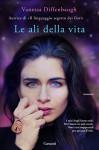 Le ali della vita - A. Mantovani, Vanessa Diffenbaugh