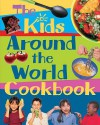 The Kid's Around The World Cookbook: Multiculturalism Healthy Eating Food Technology - Rosalba Gioffre, Frances Lee, Karen Ward
