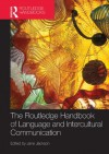 The Routledge Handbook of Language and Intercultural Communication (Routledge Handbooks in Applied Linguistics) - Jane Jackson