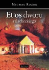 Etos dworu szlacheckiego - Michał Rożek