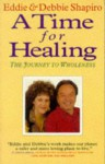 Time for Healing - Eddie Shapiro, Debbie Shapiro