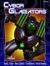 Cybor Gladiators (Action! System) - David L. Pulver, Marc A. Vezina, Scott Bennie, Patrick Sweeney