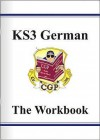 German: KS3: The Workbook - Richard Parsons