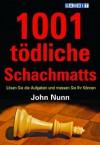1001 tödliche Schachmatts (German Edition) - John Nunn
