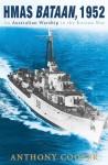 HMAS Bataan, 1952: An Australian Warship in the Korean War - Anthony Cooper