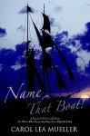 Name That Boat!: A Nautical Trivia Challenge for Those Who Enjoy Anything Even Slightly Salty - Carol Mueller