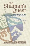 The Shaman's Quest: Journeys in an Ancient Spiritual Practice - Nevill Drury