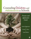 Counseling Children and Adolescents in Schools: Practice and Application Guide - Linda Beeler, Sandy Magnuson, Robyn S. Hess