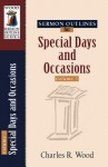 Sermon Outlines on Special Days and Occasions - Charles R. Wood