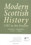Modern Scottish History: 1707 to the Present: Readings in Modern Scottish History, 1707-1850 v. 3 (Modern Scottish History: 1707 to the Present) - Anthony Cooke, Ian Donnachie