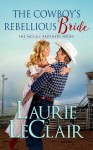 The Cowboy's Rebellious Bride (The McCall Brothers, #1) - Laurie LeClair