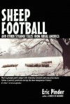 Sheep Football and Other Strange Tales from Rural America - Eric Pinder