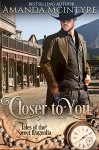 Closer To You (Tales of the Sweet Magnolia Book 1) - Amanda McIntyre