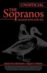 Ultimate Unofficial the Sopranos Season Five and Sopranos Season Six Guide or Sopranos Season 5 and Sopranos Season 6 Unofficial Guide - Kristina Benson