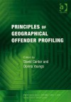 Principles of Geographical Offender Profiling - David Canter