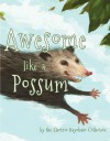 Awesome Like a Possum - Will Rankeillor, Carly Strickland, The Electric Keychain Collective