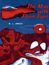 The Man With Three Eyes - Rachel Cosgrove Payes, E.L. Arch