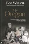 My Oregon - Bob Welch