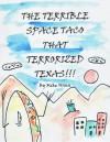 The Terrible Space Taco that Terrorized Texas - Michael Winn