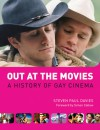 Out at the Movies: A History of Gay Cinema - Steven Paul Davies, Simon Callow
