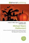 Michael Myers (Halloween) - Frederic P. Miller, Agnes F. Vandome, John McBrewster