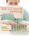 Me and More Sewing: Beyond the Basics - Kate Haxell