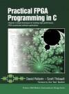 Practical FPGA Programming in C - David Pellerin, Edward A. Thibault, Scott Thibault