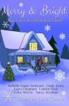Merry & Bright - Isabella Louise Anderson, Cindy Arora, Lucie Simone, Lauren Clark, Laura McNeill