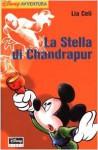 La Stella di Chandrapur - Lia Celi, Nicola Tosolini