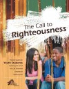 The Call to Righteousness - Kevin Stiffler, Sharon Bernhardt, Randy Archer