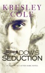 Shadow's Seduction (Immortals After Dark) (Volume 17) - Kresley Cole