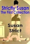 Strictly Susan - The First Collection - Susan Strict