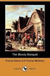The Bloody Banquet (Dodo Press) - Thomas Dekker