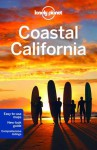 Lonely Planet Coastal California (Travel Guide) - Lonely Planet, Sara Benson, Andrew Bender, Alison Bing, Celeste Brash, Beth Kohn, Adam Skolnick, John A Vlahides