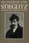 Stieglitz: A Memoir - Sue Lowe