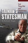 Taiwan's Statesman: Lee Teng-Hui and Democracy in Asia - Richard C. Kagan