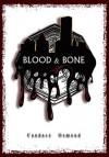 Blood & Bone (Iron World Series, #2) - Candace Osmond