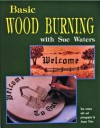Basic Wood Burning - Sue Waters, Joanne Tobey