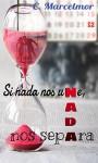Si nada nos une, nada nos separa (Spanish Edition) - C. Marcelmor