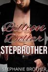 Billion Dollar Stepbrother - Stephanie Brother