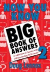 Now You Know Big Book of Answers 2: A Collection of Classics with 150 Fascinating New Items - Doug Lennox