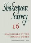 Shakespeare Survey 16: Shakespeare in the Modern World - Allardyce Nicoll