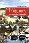 Bare Barging in Burgundy: Boating, Exploring, Wining & Dining - Erasmus Kloman